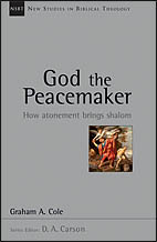 God the Peacemaker: How Atonement Brings Shalom