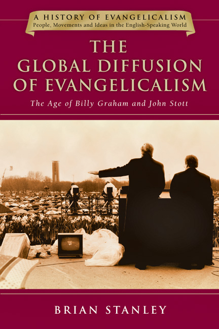 The Global Diffusion of Evangelicalism: The Age of Billy Graham and John Stott (History of Evangelicalism Series) (Volume 5)
