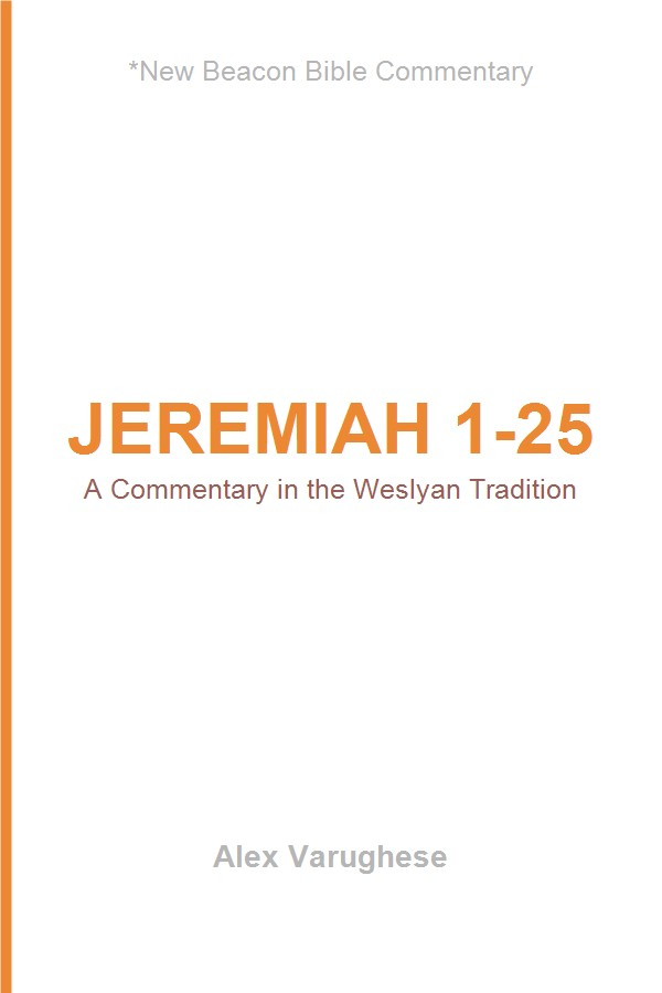 Jeremiah 1–25: A Commentary in the Wesleyan Tradition