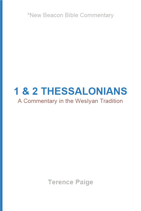 1 & 2 Thessalonians: A Commentary in the Wesleyan Tradition