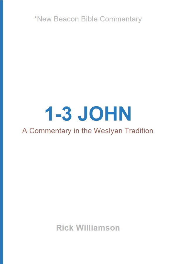 1–3 John: A Commentary in the Wesleyan Tradition
