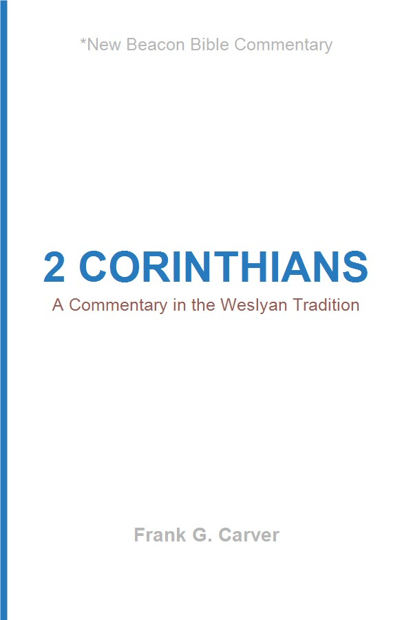 2 Corinthians: A Commentary in the Wesleyan Tradition