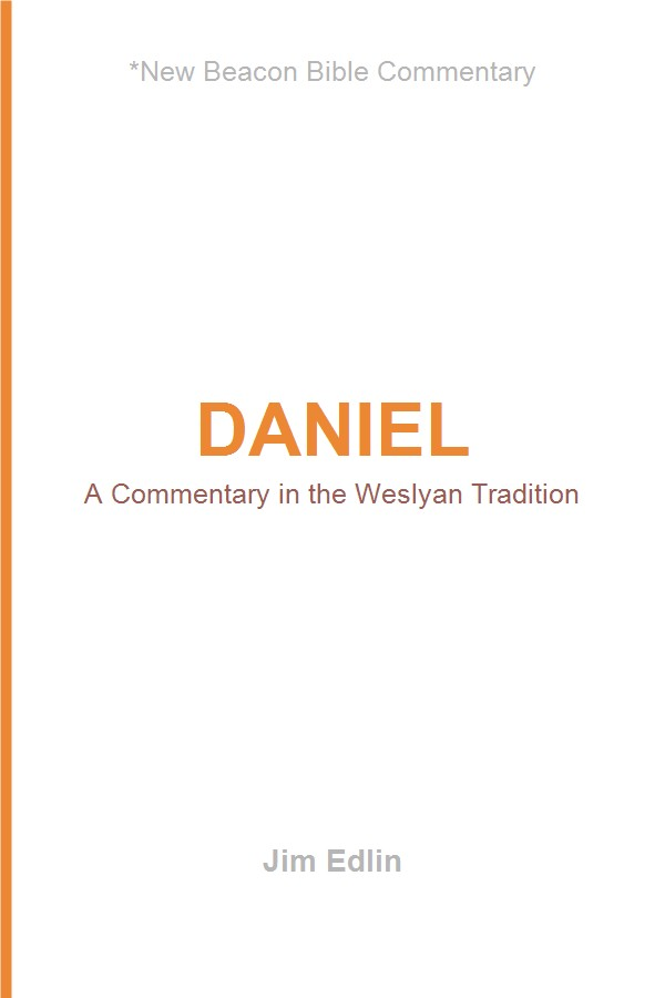 Daniel: A Commentary in the Wesleyan Tradition