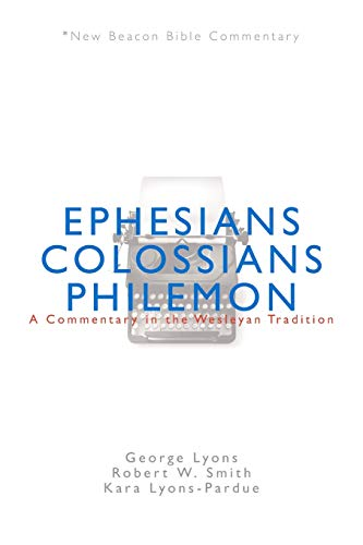 Ephesians/Colossians/Philemon: A Commentary in the Wesleyan Tradition
