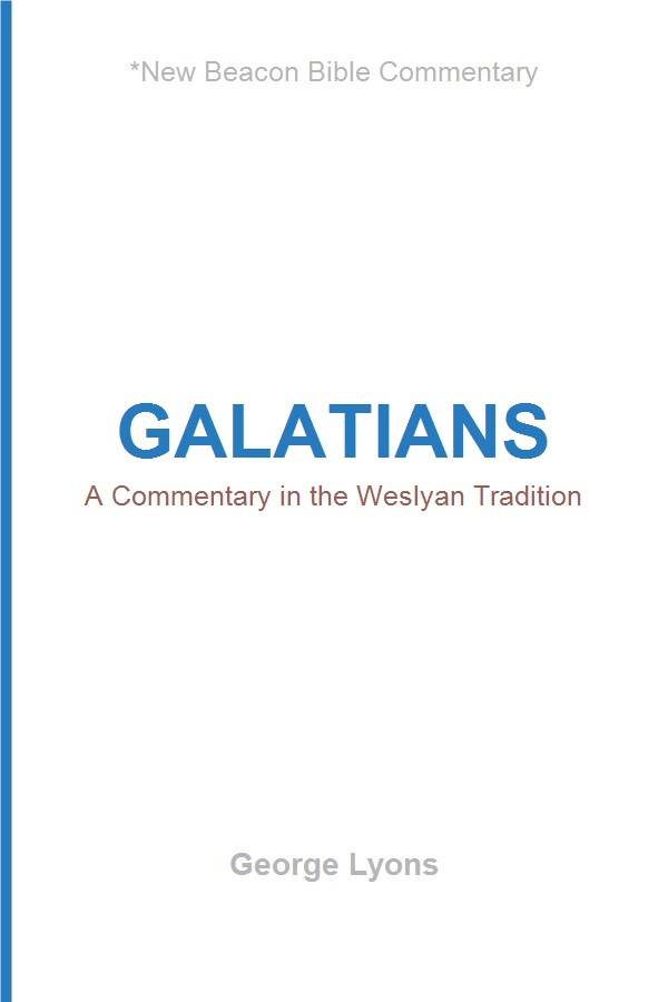 Galatians: A Commentary in the Wesleyan Tradition