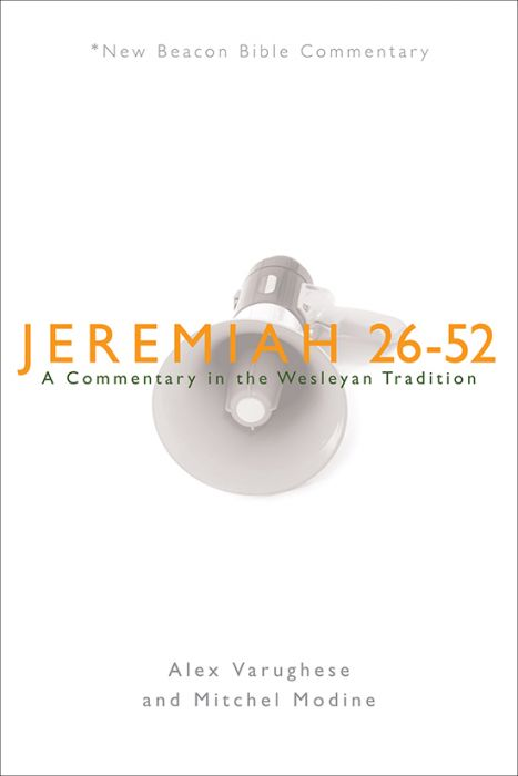 Jeremiah 26–52: A Commentary in the Wesleyan Tradition