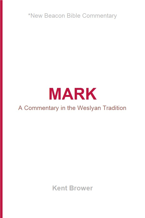 Mark: A Commentary in the Wesleyan Tradition