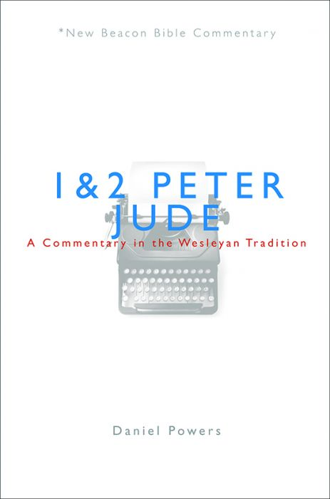 1 and 2 Peter/Jude: A Commentary in the Wesleyan Tradition