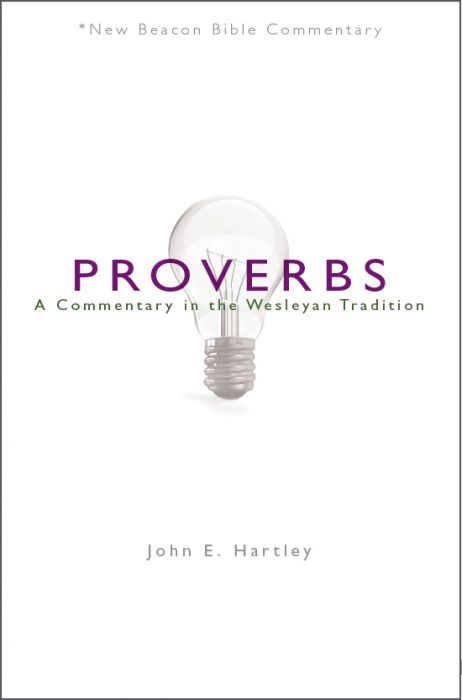 Proverbs: A Commentary in the Wesleyan Tradition