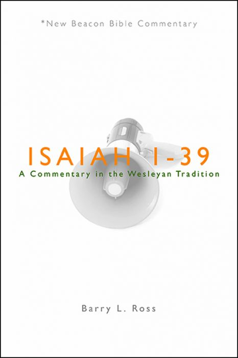 Isaiah 1–39: A Commentary in the Wesleyan Tradition
