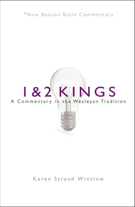 1 and 2 Kings: A Commentary in the Wesleyan Tradition