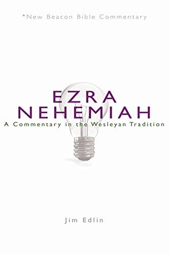 Ezra/Nehemiah: A Commentary in the Wesleyan Tradition
