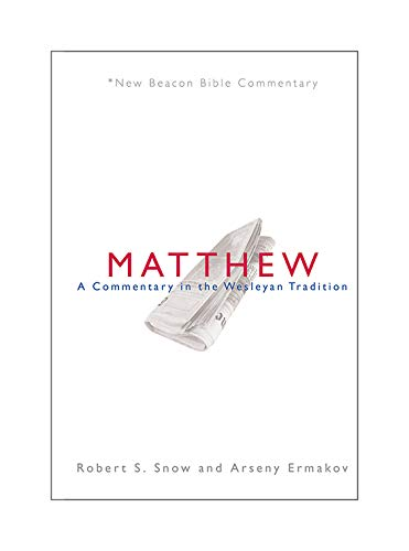 Matthew: A Commentary in the Wesleyan Tradition