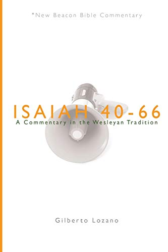 Isaiah 40–66: A Commentary in the Wesleyan Tradition