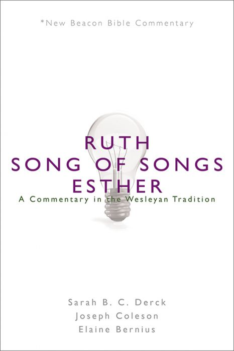Ruth/Song of Songs/Esther: A Commentary in the Wesleyan Tradition
