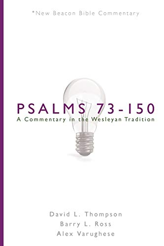 Psalms 73–150: A Commentary in the Wesleyan Tradition