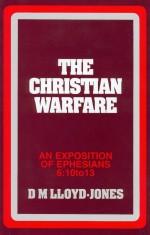 Ephesians Volume 7: The Christian Warfare (6:10-13)