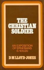 Ephesians Volume 8: The Christian Soldier (6:10-20)