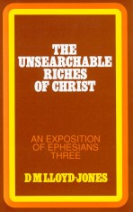 Ephesians Volume 3: The Unsearchable Riches of Christ (3:1-21)