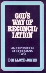 Ephesians Volume 2: God's Way of Reconciliation (2:1-22)
