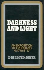 Ephesians Volume 5: Darkness and Light (4:17-5:17)