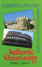 Authentic Christianity Vol. 2: Acts 4-5