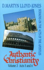 Authentic Christianity Vol. 3: Acts 5-6