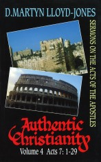 Authentic Christianity Vol. 4: Acts 7:1-29