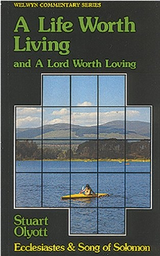 Life Worth Living, Ecclesiastes and Song of Solomon