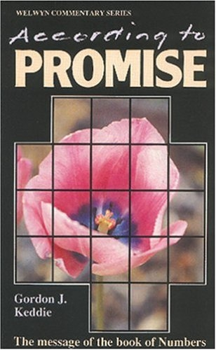 According to Promise: The message of the Book of Numbers