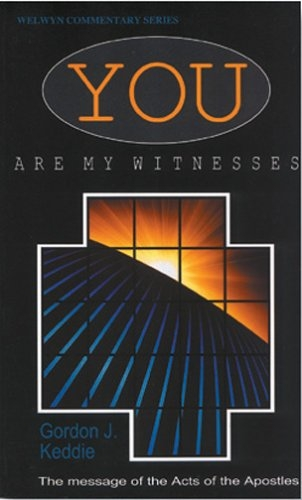 You Are My Witnesses, The message of the Acts of the Apostles