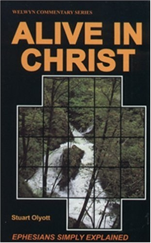 Alive in Christ, Ephesians simply explained