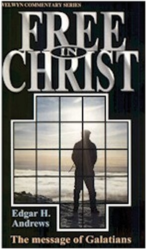 Free in Christ, The message of Galatians