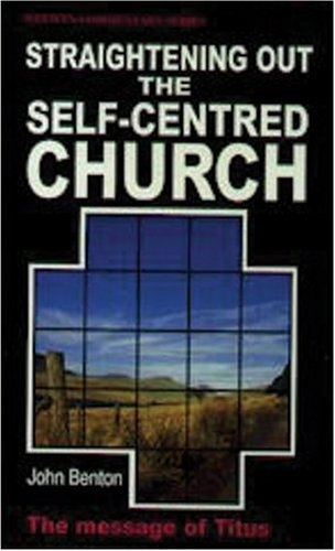 Straightening Out the Self-Centered Church: Titus