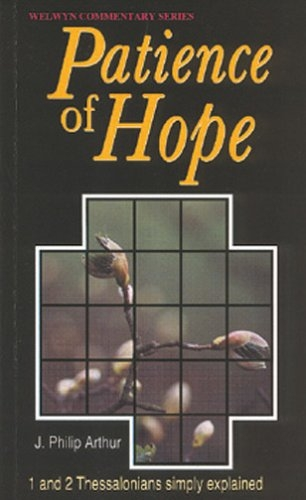 Patience of Hope: 1 and 2 Thessalonians simply explained