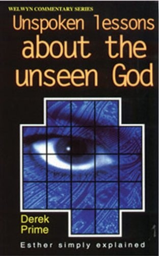 Unspoken lessons about the unseen God,  Esther simply explained