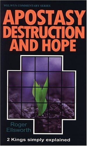 Apostasy, Destruction and Hope: 2 Kings Simply Explained