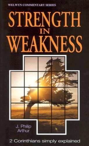 Strength in Weakness: 2 Corinthians Simply Explained