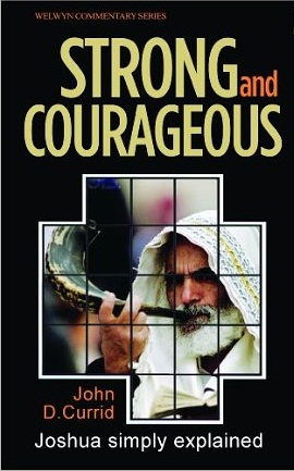 Strong and Courageous: Joshua simply explained