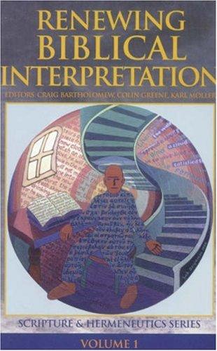 Renewing Biblical Interpretation (Scripture and Hermeneutics Series - Vol. 1)