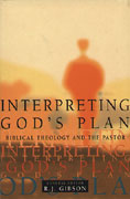 Interpreting God's Plan: Biblical Theology and the Pastor