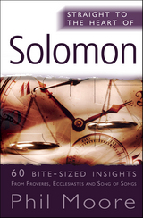 Straight to the Heart of Solomon: 60 bite-sized insights