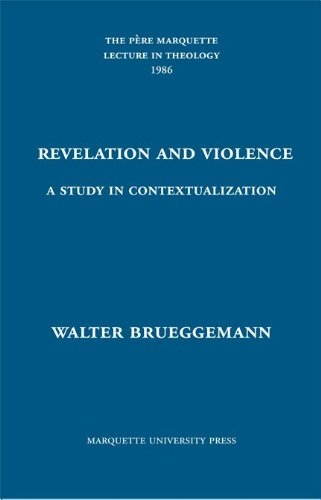 Revelation and Violence: A Study in Contextualization (Pere Marquette Theology Lecture)