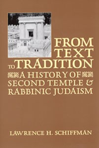 From Text to Tradition: A History of Second Temple Rabbinic Judaism