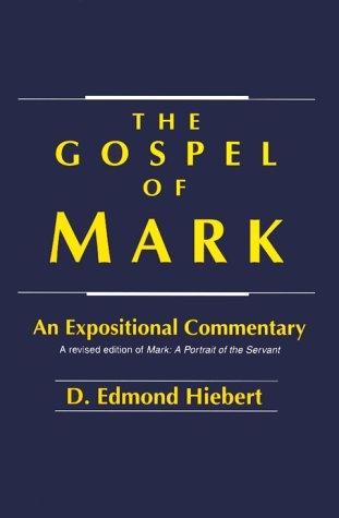 The Gospel of Mark: An Expositional Commentary