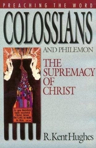 Colossians and Philemon: The Supremacy of Christ