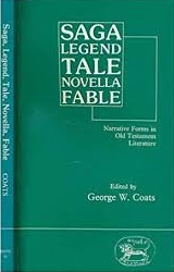 Saga, Legend, Tale, Novella, Fable: Narrative Forms in the Old Testament