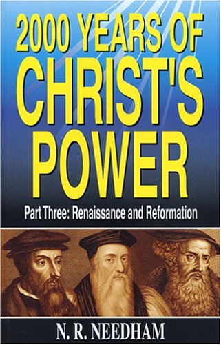 2,000 Years of Christ's Power: Part Three: Renaissance and Reformation