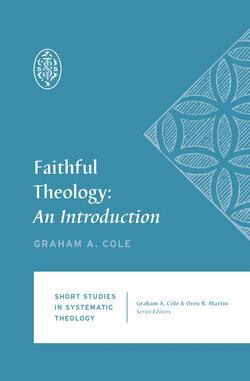 Faithful Theology: An Introduction