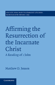 Affirming the Resurrection of the Incarnate Christ: A Reading of 1 John